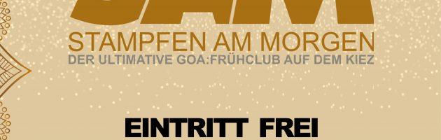 ॐ SAM | Stampfen Am Morgen – Der Goa Frühclub ॐ (Samstags)
