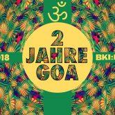 ॐ 2 Jahre Goa @ BKI ॐ